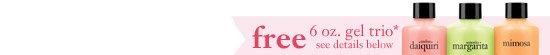 free 6 oz. gel trio* - see details below