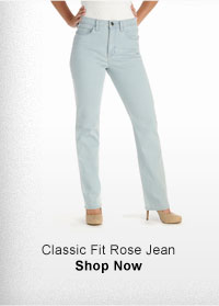 CLASSIC FIT ROSE JEAN SHOP NOW