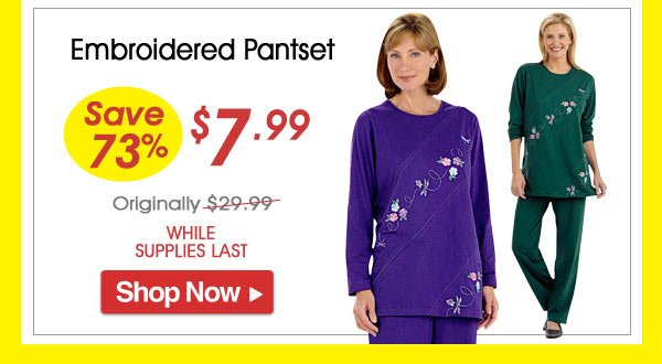 Embroidered Pantset - Save 73% - Now Only $7.99 Limited Time Offer