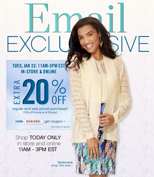 Email Exclusive. Extra 20% off regular and sale priced* purchases. Get coupon.