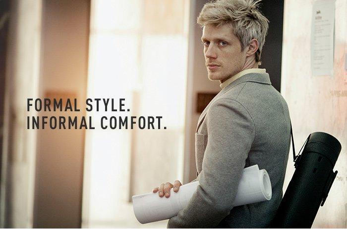 Formal Style. Informal Comfort.