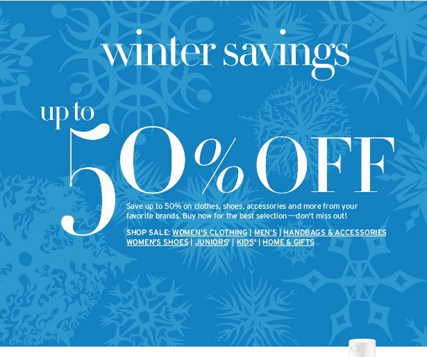 winter savings up to 50% OFF - Save up to 50% on clothes, shoes, accessories and more from your favorite brands. Buy now for the best selection—don't miss out!