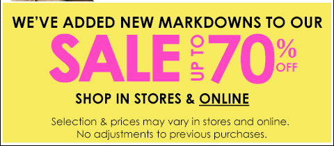 New Markdowns added in store and online. SHOP ONLINE
