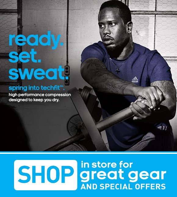 ready. set. sweat. spring into techfit(TM). high performance  compression designed to keep you dry. Shop in store for great gear and  special offers