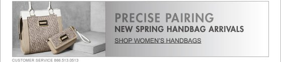 PRECISE PAIRING NEW SPRING HANDBAG ARRIVALS SHOP WOMEN'S HANDBAGS