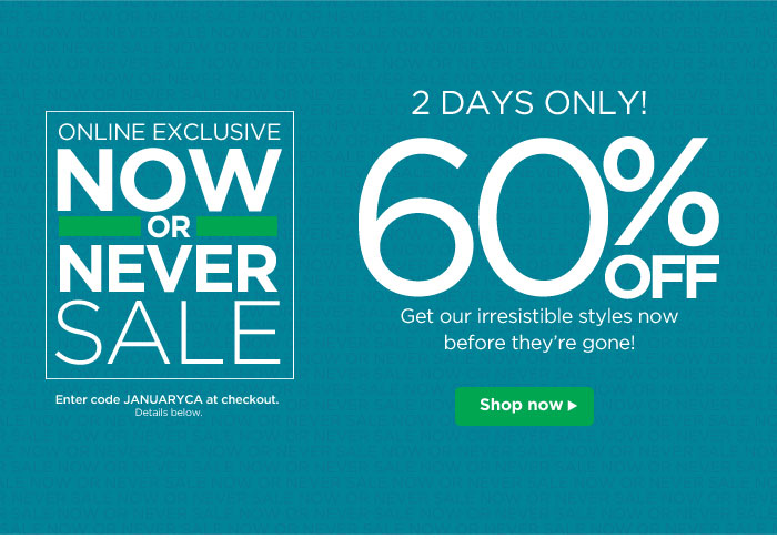 60% Off Irresistible Styles: The Now Or Never Sale