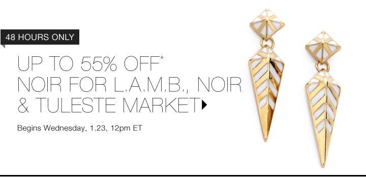 Up To 55% Off* Noir For L.A.M.B, Noir & More...Shop Now