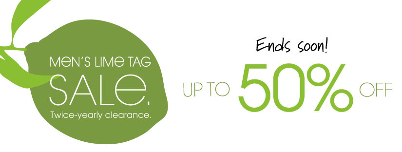 MEN'S LIME TAG SALE. Twice-yearly clearance. Ends soon! UP TO 50% OFF
