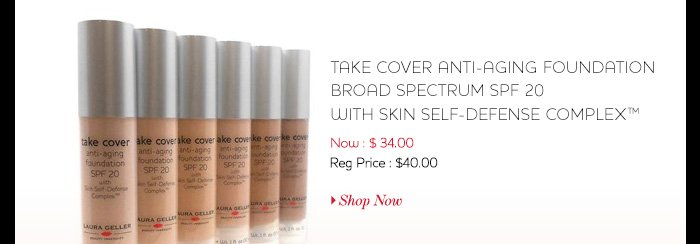 Take Cover Anti-Aging Foundation Broad Spectrum SPF 20 with Skin Self-Defense Complex™ Now: $34.00 Regularly: $40.00