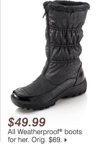 $49.99 All Weatherproof® boots for her