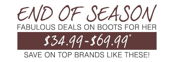 Fabulous DEALS on Boots for Her! 34.99-69.99* Save on top brands like these!