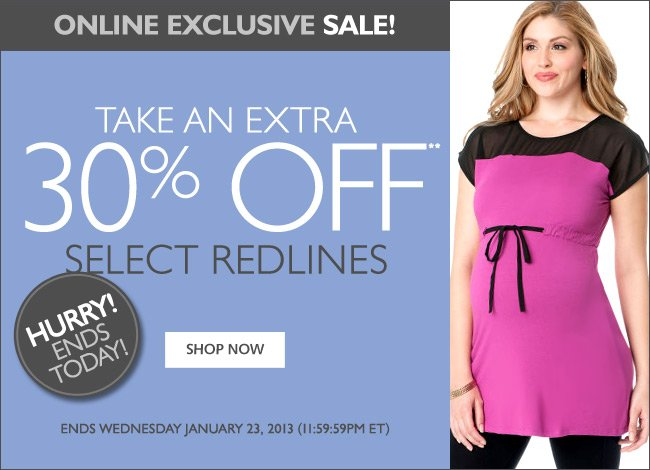 Online Only: Take an Extra 30% OFF Redlines. Ends Wednesday, January 23rd, 2013.