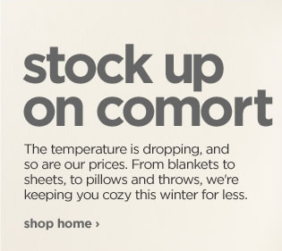 stock up on comfort. shop home›