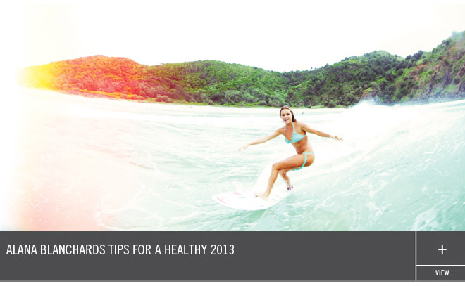 Alana Blanchards Tips for a Healthy 2013