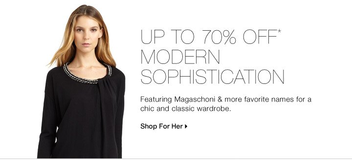 Up To 70% Off* Modern Sophistication