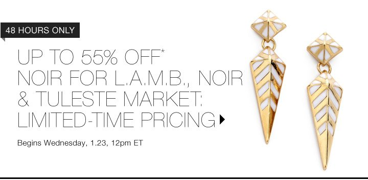 Up To 55% Off* Noir For L.A.M.B, Noir & More...Shop Now