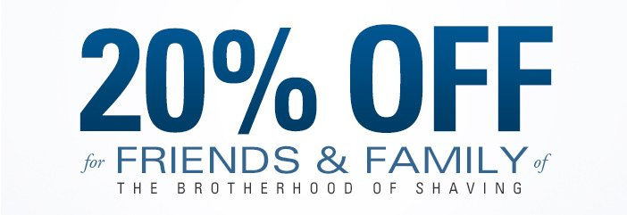 20% OFF Friends and Family Event