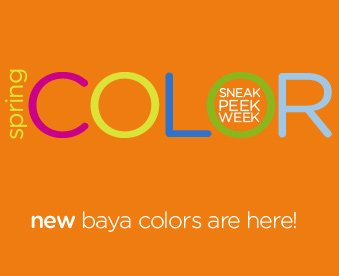 spring COLOR Sneak Peek Week - new baya colors are here!