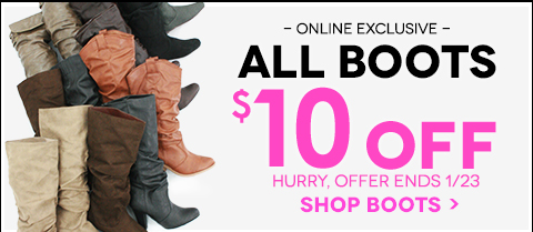 All boots $10 off - SHOP BOOTS