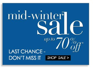 Shop the Mid-Winter Sale - 70% Off