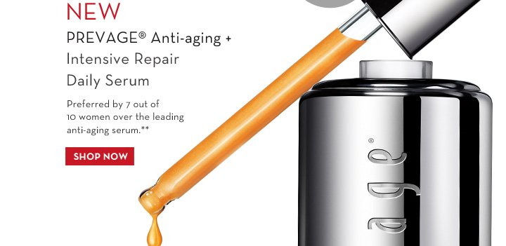 NEW PREVAGE Anti-aging + Intensive Repair Daily Serum. Preferred by 7 out of 10 women over the leading anti-aging serum.** SHOP NOW.