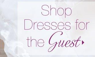 Shop Dresses For The Guest