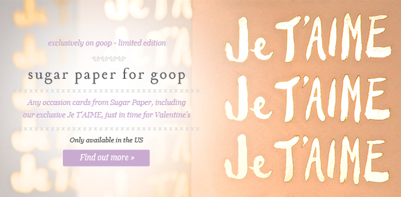sugarpaper for goop - http://www.goop.com/shop/
