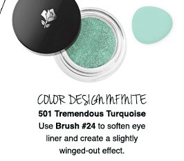COLOR DESIGN INFINITE | 501 Tremendous Turquoise | Use Brush #24 to soften eye liner and create a slightly winged-out effect.