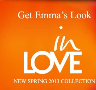 Get Emma's Look | in LOVE | NEW SPRING 2013 COLLECTION