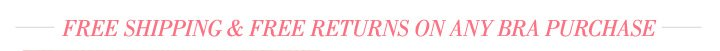 Free Shipping & Free Returns On Any Bra Purchase
