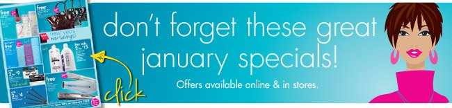 don't forget these great january specials!