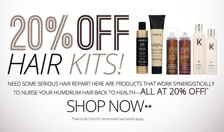 20% Off Hair Kits! Need some serious hair repair? Here are products that work synergistically to nurse your humdrum hair back to health—all at 20% off! *Sale Ends 1/31/13. Some brand exclusions apply. Shop Now>>