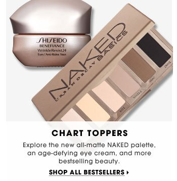 Chart Toppers. Explore the new all-matte NAKED palette, an age-defying eye cream, and more bestselling beauty. Shop all bestsellers