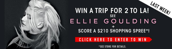 Last Week! Win a trip for 2 to LA and see Ellie Goulding - Click here for Your Chance to Win