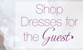 Shop Dresses For The Guest