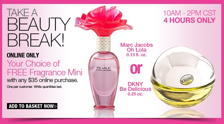 Your Choice of FREE Fragrance Mini with any $35 online purchase.