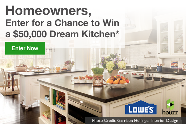 Homeowners, enter for a chance to win a $50,000 kitchen. Enter Now.