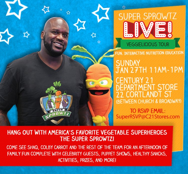Hang Out With America's Favorite Vegetable Superheroes The Super Sprowtz Come see Shaq, Colby Carrot and the rest of the team for an afternoon of family  fun complete with celebrity guests, puppet shows, healthy snacks, activities,  prizes, and more