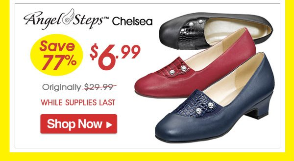Angel Steps™ Chelsea - Save 77% - Now Only $6.99 Limited Time Offer