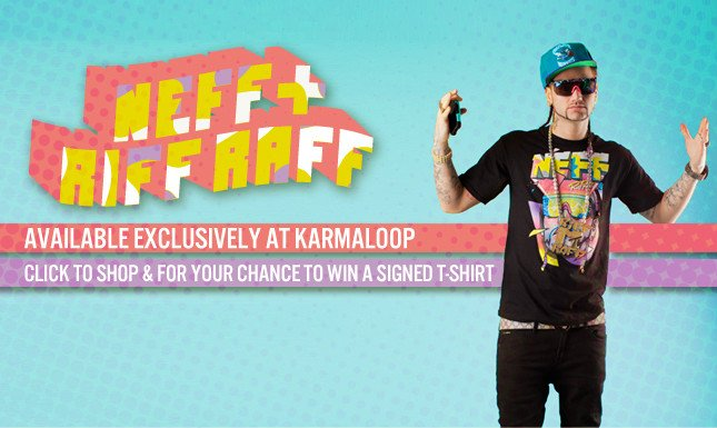 NeFF and RiFF RaFF Collabo! Check out the New Exclusive on Karmaloop!