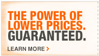 THE POWER OF LOWER PRICES GUARANTEED Learn More >
