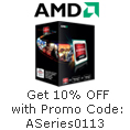 AMD - Get 10% OFF with Promo Code: ASeries0113.