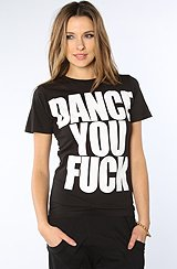 Women's Dance you Fuck T-Shirt