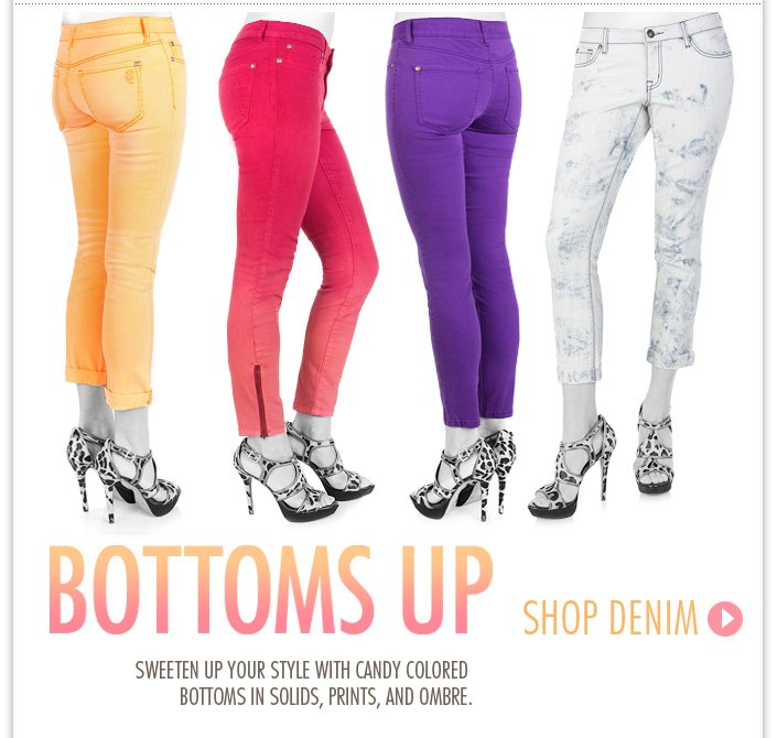 Sweeten up your style with our new candy colored denim. Plus Additional 50% OFF Select Items.