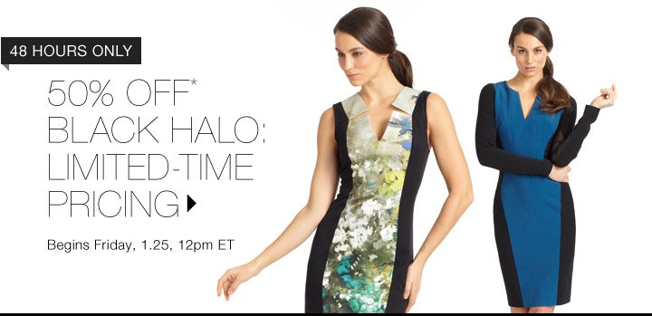 50% Off* Black Halo...Shop Now