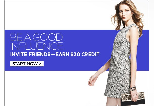 Be a good influence. Invite Friends, Earn $20 Credit