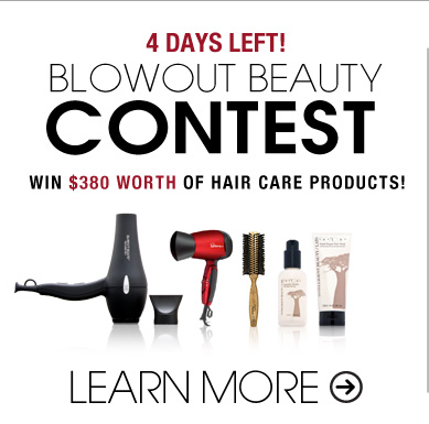 Big Beauty Blowout! Win $380 worth of hair care products! Learn More>>