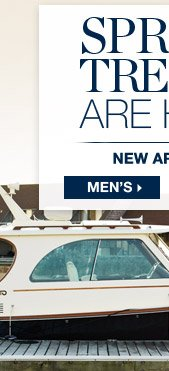 SPRING TRENDS ARE HERE | NEW ARRIVALS | MEN'S >