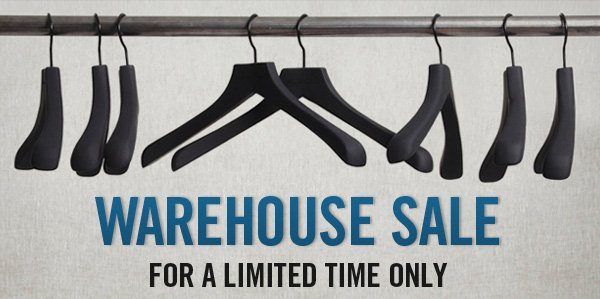 WAREHOUSE SALE FOR A LIMITED TIME ONLY