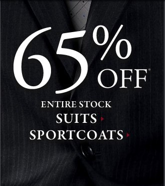 65% OFF* All Suits & Sportcoats